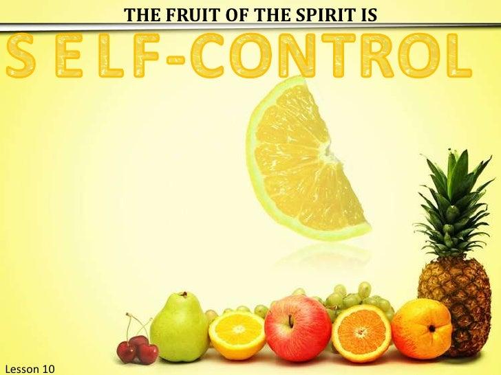 THE FRUIT OF THE SPIRIT IS<br />S<br />E<br />L<br />F<br />-<br />C<br />N<br />T<br />R<br />O<br />O<br />L<br />Lesson...