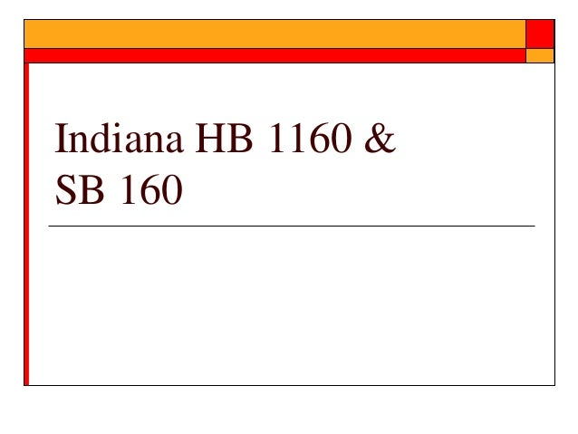 Indiana HB 1160 &SB 160