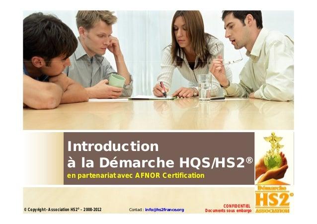 Introduction                       à la Démarche HQS/HS2®                       en partenariat avec AFNOR Certification   ...