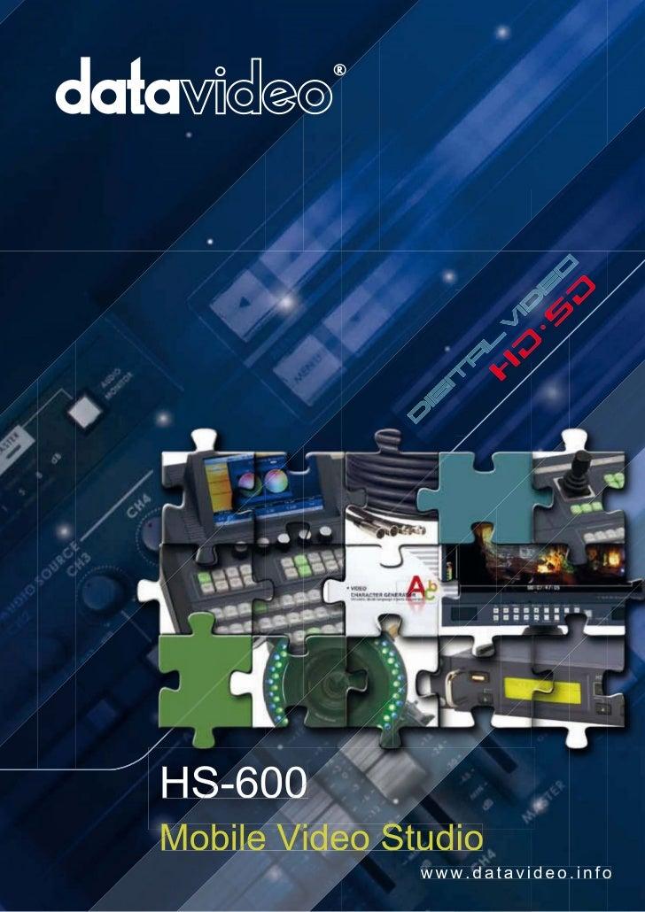 HS-600Mobile Video Studio               www.datavideo.info