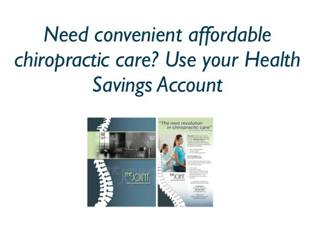 Need convenient affordablechiropractic care? Use your Health         Savings Account