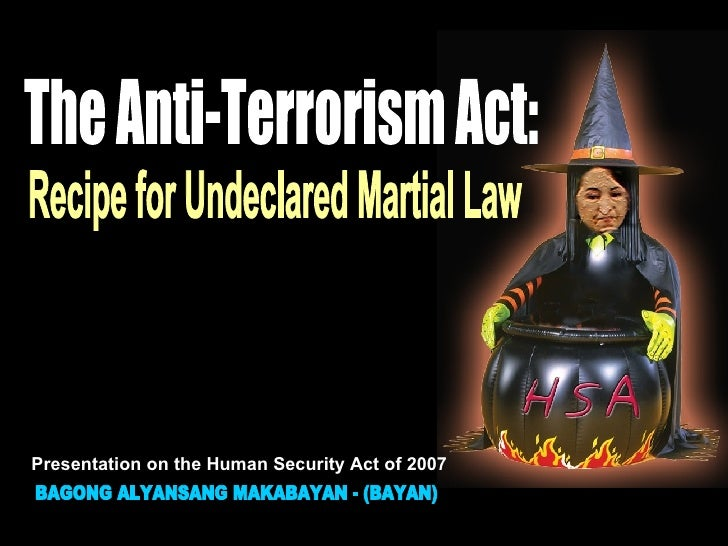 The Anti-Terrorism Act: BAGONG ALYANSANG MAKABAYAN - (BAYAN) Recipe for Undeclared Martial Law Presentation on the Human S...