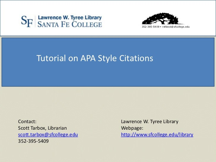 352-395-5409  refdesk@sfcollege.edu       Tutorial on APA Style CitationsContact:                     Lawrence W. Tyree L...