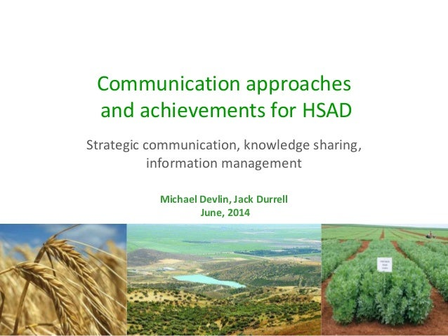 Communication approaches and achievements for HSAD Michael Devlin, Jack Durrell June, 2014 Strategic communication, knowle...