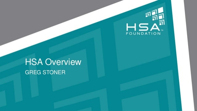 HSA Overview GREG STONER