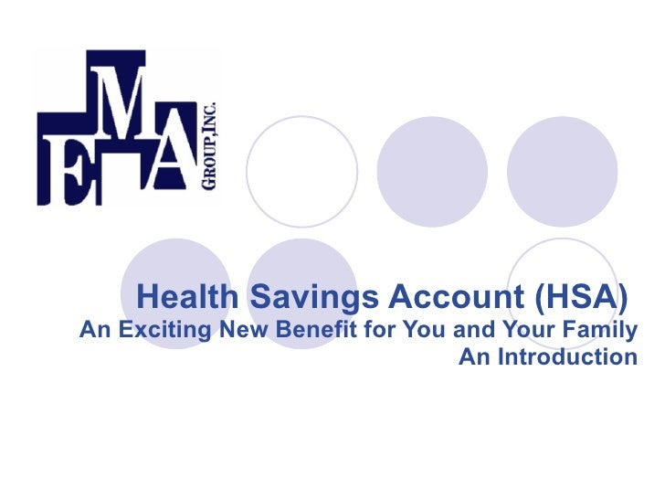 Health Savings Account (HSA)  An Exciting New Benefit for You and Your Family An Introduction