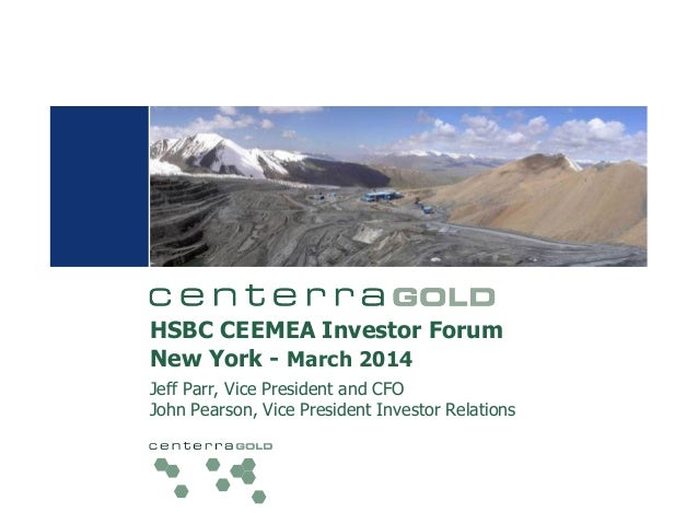 HSBC CEEMEA Investor Forum New York - March 2014 Jeff Parr, Vice President and CFO John Pearson, Vice President Investor R...