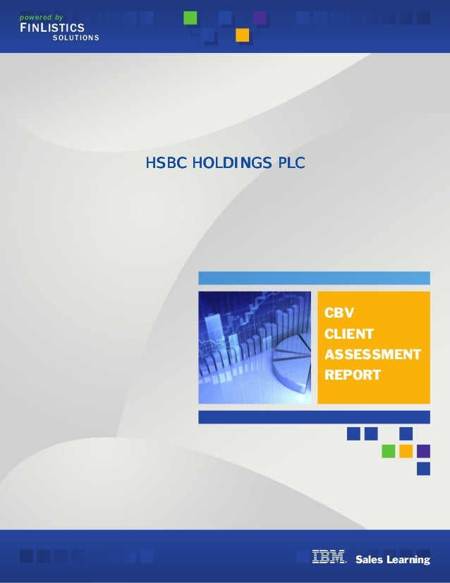 powered by SOLUTIONS FINLISTICS cbv Client Assessment Report Sales Learning HSBC HOLDINGS PLCHSBC HOLDINGS PLCHSBC HOLDING...