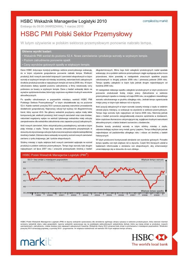 HSBC Wskaźnik Managerów Logistyki 2010 Embargo do 09:00 (WARSZAWA), 1 marzec 2010   HSBCPMI Polski Sektor Przemysłowy W l...