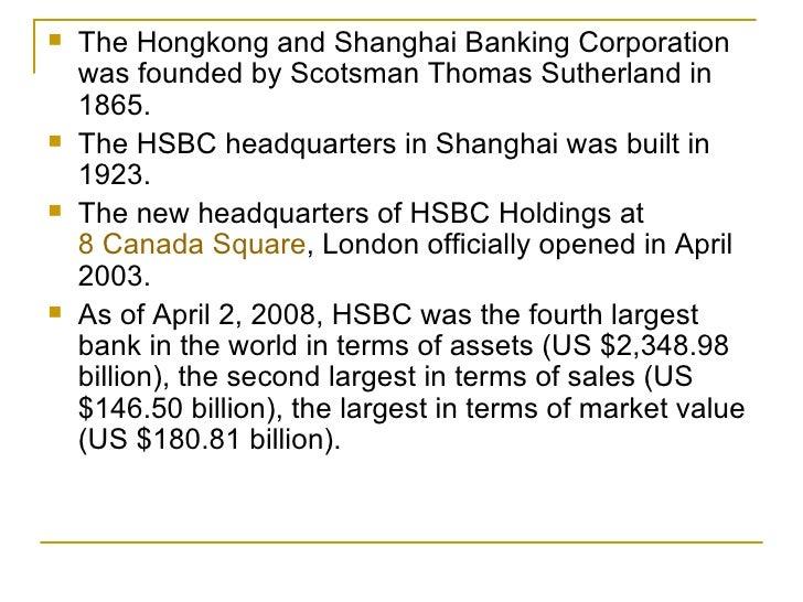 hongkong shangahai and banking corporation essay Hsbc officially known as the hongkong and shanghai banking corporation  limited is a wholly owned subsidiary of hsbc, the largest bank in hong kong,  and.