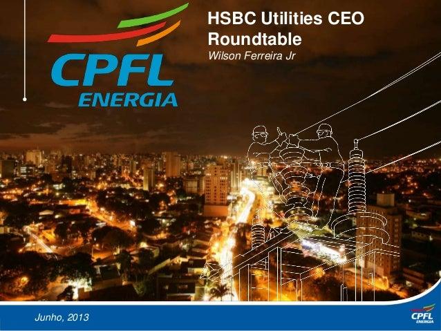 March, 2013Junho, 2013HSBC Utilities CEORoundtableWilson Ferreira Jr
