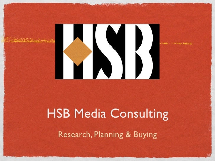 HSB Media Consulting  Research, Planning & Buying