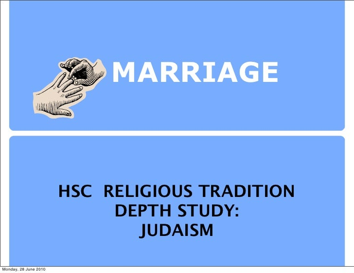 MARRIAGE                           HSC RELIGIOUS TRADITION                             DEPTH STUDY:                       ...