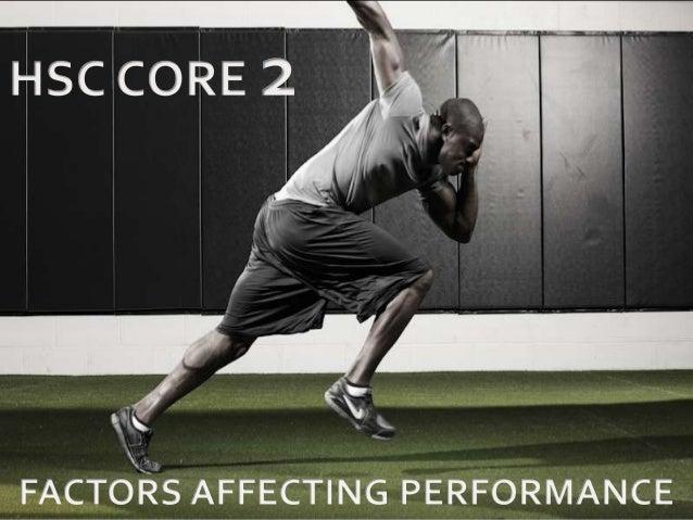 HSC Core 2 - Factors Affecting Performance