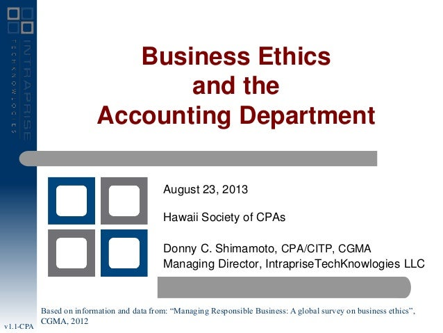 Business Ethics and the Accounting Department August 23, 2013 Hawaii Society of CPAs  Donny C. Shimamoto, CPA/CITP, CGMA M...