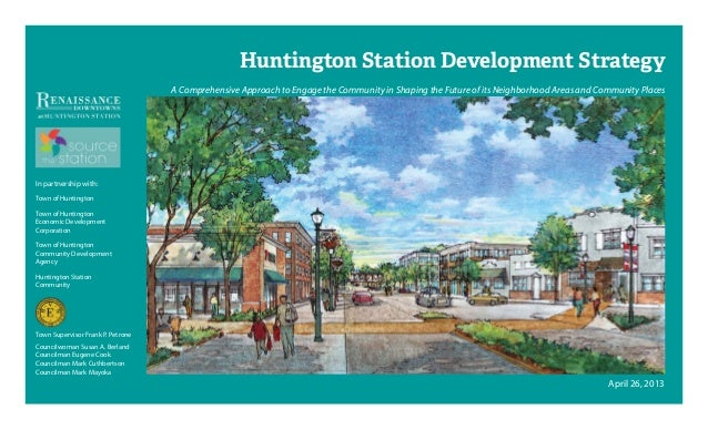 Huntington Station Development Strategy A Comprehensive Approach to Engage the Community in Shaping the Future of its Neig...