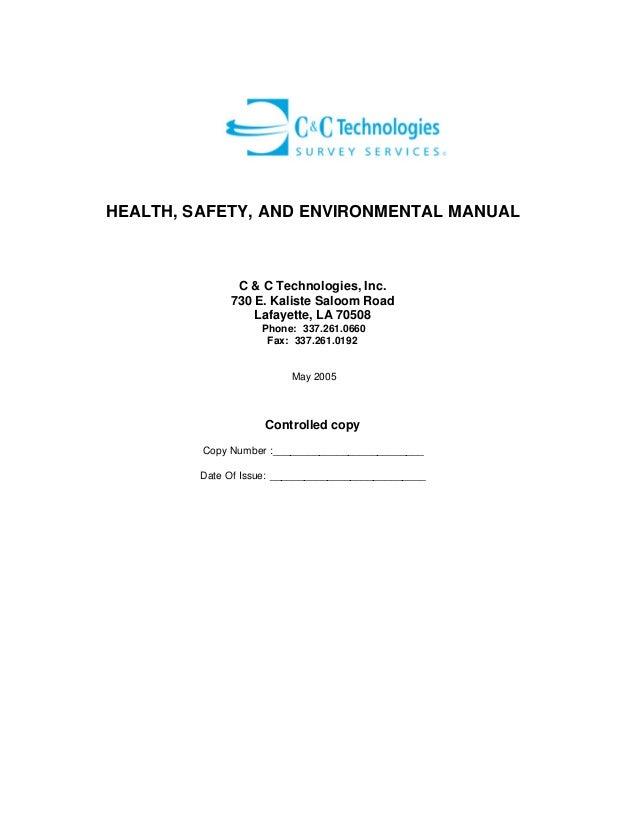 HEALTH, SAFETY, AND ENVIRONMENTAL MANUAL  C & C Technologies, Inc. 730 E. Kaliste Saloom Road Lafayette, LA 70508 Phone: 3...