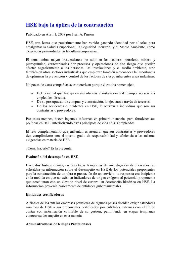 HSE bajo la óptica de la contrataciónPublicado en Abril 1, 2008 por Iván A. PinzónHSE, tres letras que paulatinamente han ...