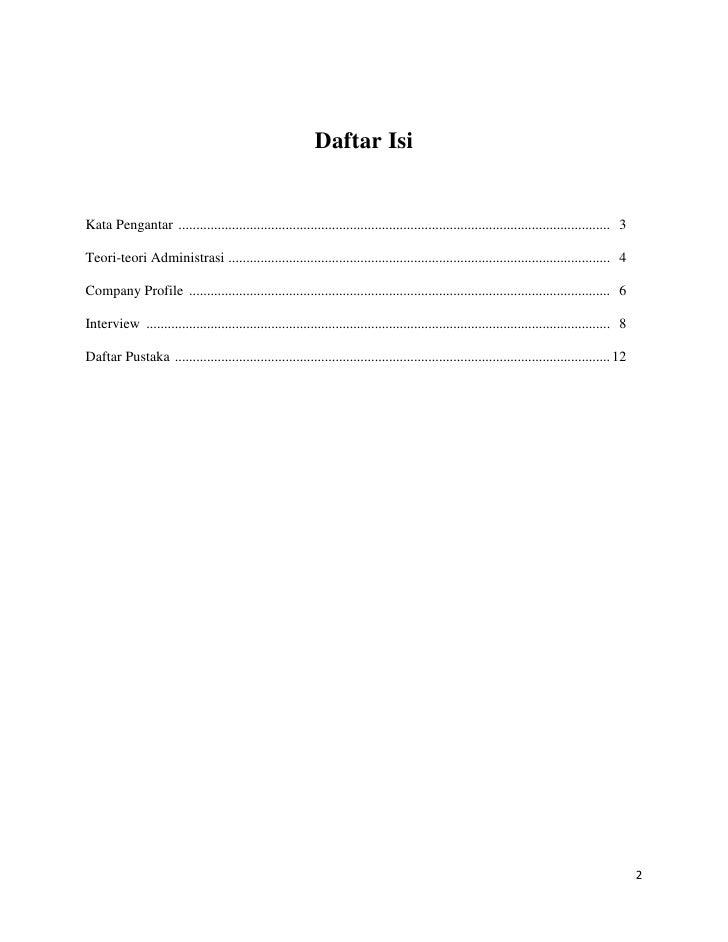 Daftar Isi<br /><br />Kata Pengantar 3<br />Teori-teori Administrasi 4<br />Company Profile 6<br />Interview 8<br />Dafta...