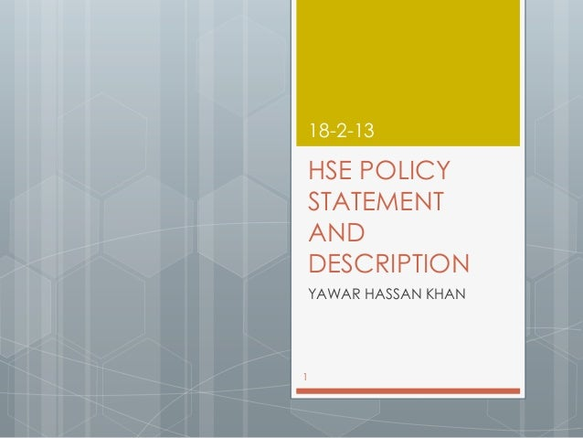 18-2-13    HSE POLICY    STATEMENT    AND    DESCRIPTION    YAWAR HASSAN KHAN1