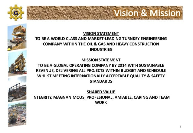 mission vision statement for international oil gas You are here: about nnpc  mission & vision  mission nnpc is an integrated  oil and gas company, engaged in adding value to the nation's  core values.