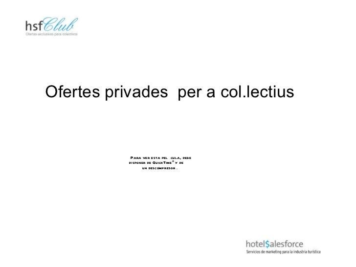 Ofertes privades  per a col.lectius