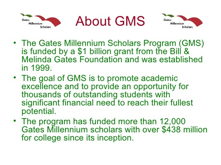gates millenium scholarship essays 2010 The gates millennium scholars program is a non government grants that leads to a slow but steadyi also came to know that there is a climb in grants, scholarships and other forms of financial aid for peoplethose who wants to achieve educational goals are in a visible minority.