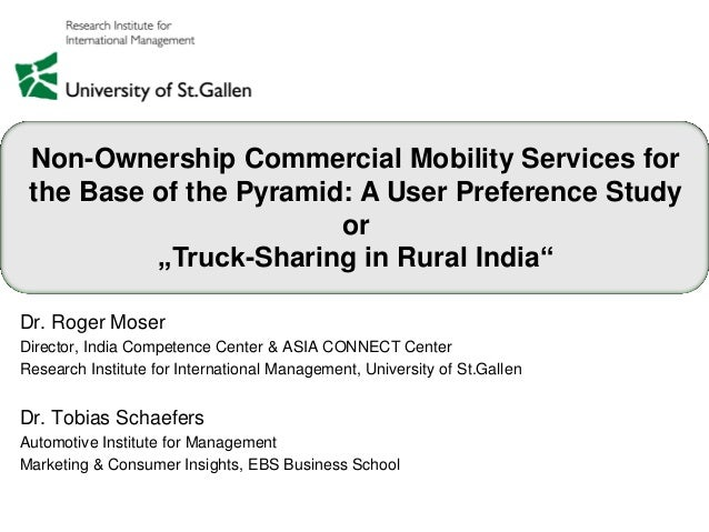 """Non-Ownership Commercial Mobility Services forthe Base of the Pyramid: A User Preference Studyor""""Truck-Sharing in Rural In..."""