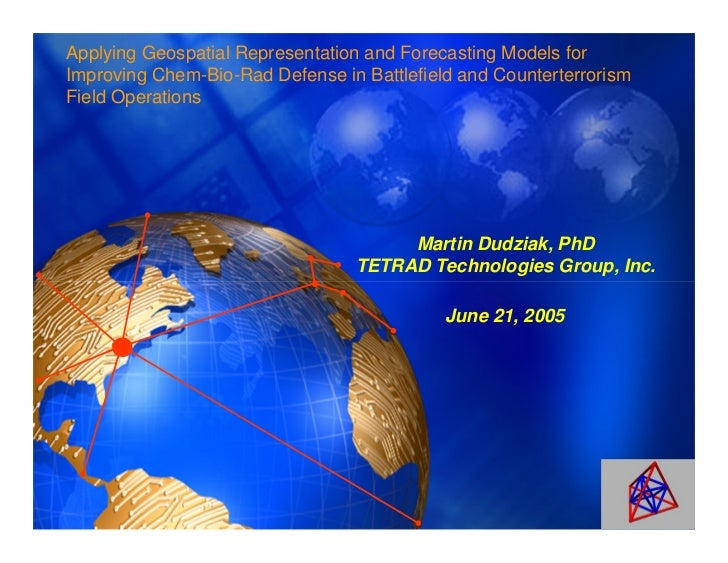 Applying Geospatial Representation and Forecasting Models forImproving Chem-Bio-Rad Defense in Battlefield and Counterterr...