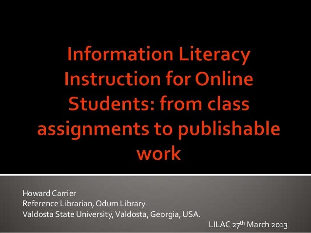 Carrier - Information literacy instruction for online graduate students: from class assignments to publishable work
