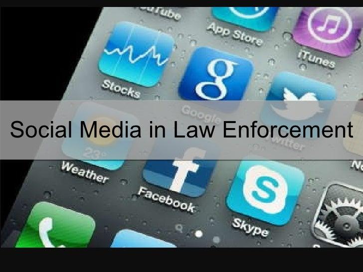 Social Media in Law Enforcement