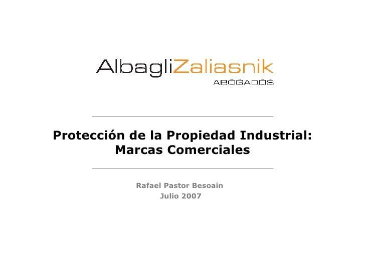 Protección de la Propiedad Industrial: Marcas Comerciales Rafael Pastor Besoain  Julio 2007