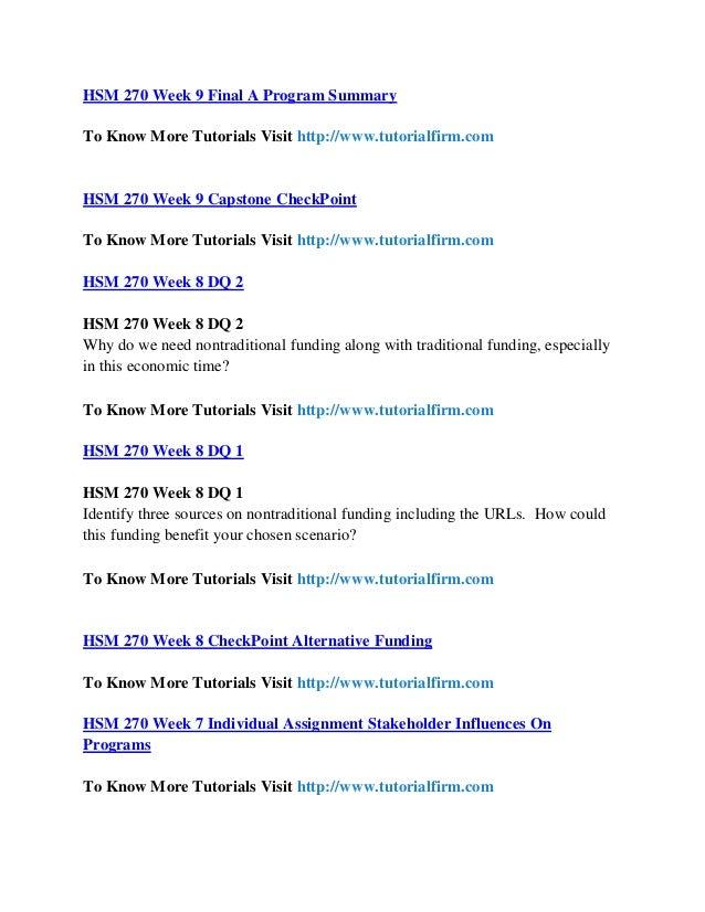 final program summary hsm 270 Hsm 270 week 9 final program summary $999 more info add to cart hsm 270 week 8 checkpoint: alternative funding $399 more info add to cart hsm 270 week 7 checkpoint program improvement opportunities $399 more info add to cart.