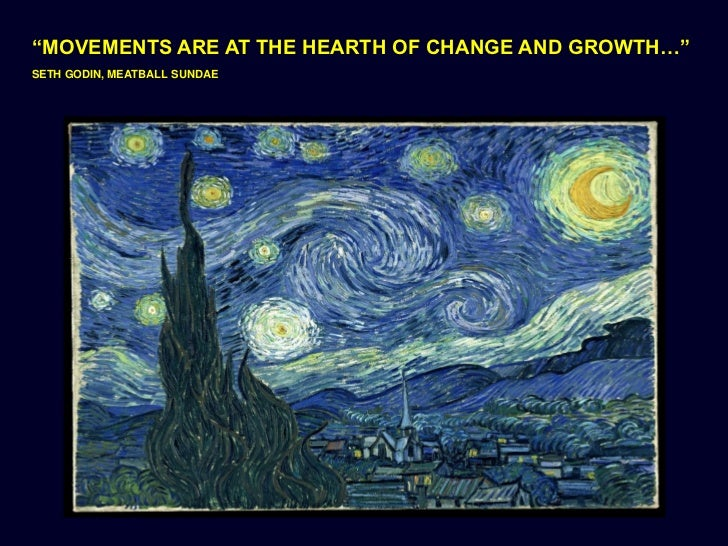 """""""MOVEMENTS ARE AT THE HEARTH OF CHANGE AND GROWTH…"""" SETH GODIN, MEATBALL SUNDAE"""