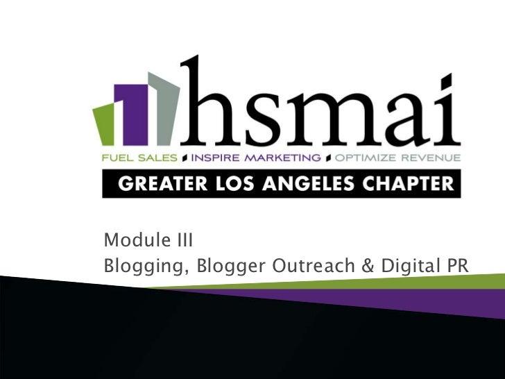 Module III <br />Blogging, Blogger Outreach & Digital PR<br />