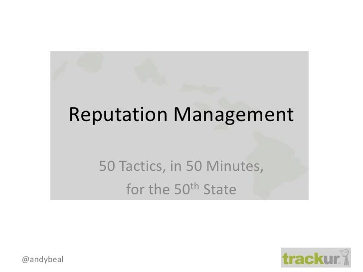 Reputation Management<br />50 Tactics, in 50 Minutes, <br />for the 50th State<br />