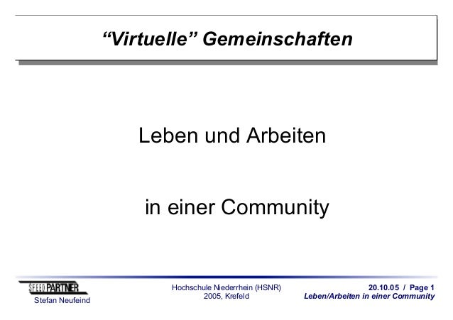 """20.10.05 / Page 1 Leben/Arbeiten in einer Community Stefan Neufeind Hochschule Niederrhein (HSNR) 2005, Krefeld """"Virtuelle..."""