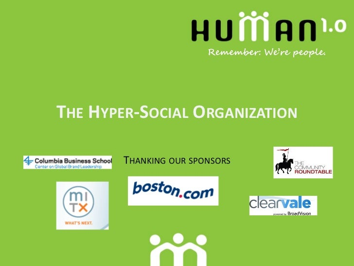 THE HYPER-SOCIAL ORGANIZATION        THANKING OUR SPONSORS