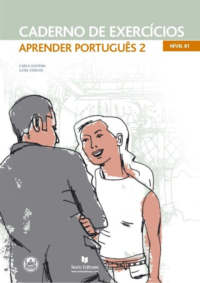 NÍVEL B1 CADERNO DE EXERCÍCIOS CARLA OLIVEIRA LUÍSA COELHO APRENDER PORTUGUÊS 2