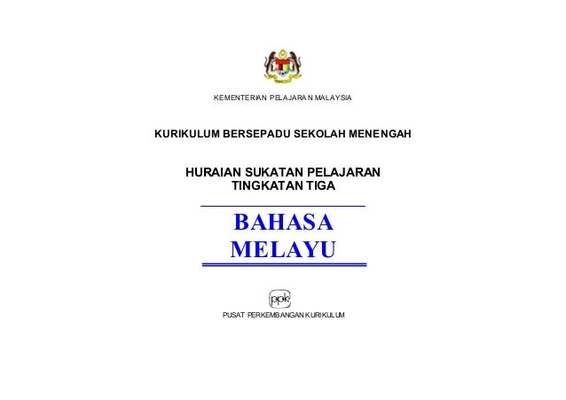 KEMENTERIAN PELAJARA N MALAYSIA  KURIKULUM BERSEPADU SEKOLAH MENENGAH  HURAIAN SUKATAN PELAJARAN TINGKATAN TIGA  BAHASA ME...