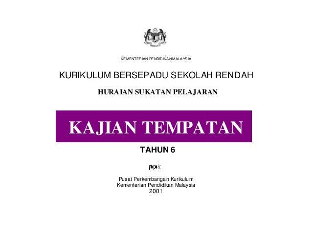 HURAIAN SUKATAN PELAJARAN  KAJIAN TEMPATAN KBSR TAHUN 6  KEMENTERIAN PENDIDIKAN MALAYSIA  KURIKULUM BERSEPADU SEKOLAH REND...