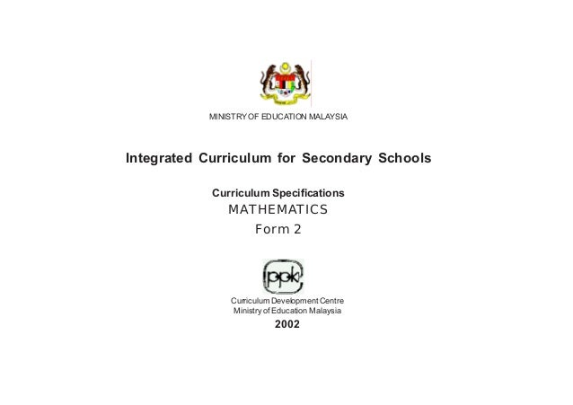 MINISTRY OF EDUCATION MALAYSIA  Integrated Curriculum for Secondary Schools Curriculum Specifications  MATHEMATICS Form 2 ...