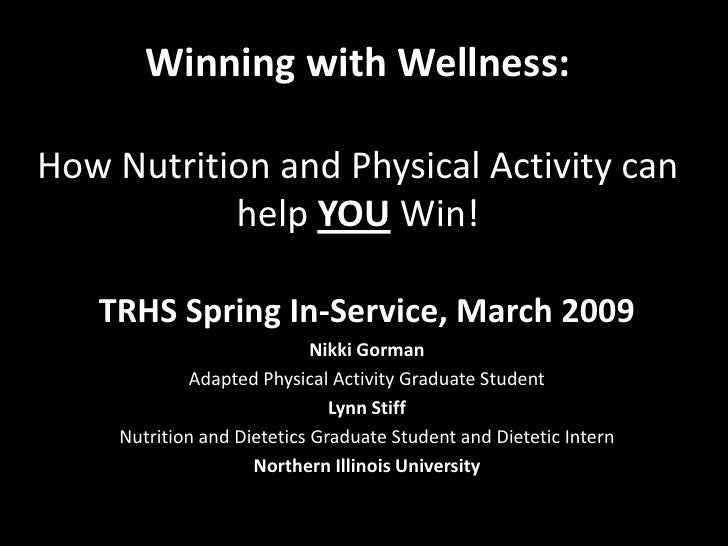 Winning with Wellness:  How Nutrition and Physical Activity can            help YOU Win!     TRHS Spring In-Service, March...