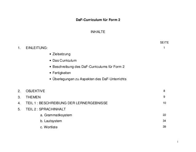i  DaF-Curriculum für Form 2  INHALTE  SEITE  1. EINLEITUNG:   Zielsetzung   Das Curriculum   Beschreibung des DaF-Curr...