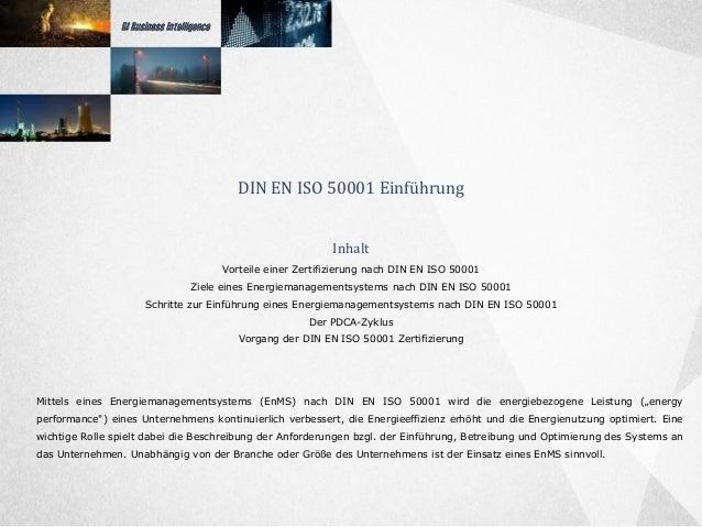 DIN EN ISO 50001 Einführung Mittels eines Energiemanagementsystems (EnMS) nach DIN EN ISO 50001 wird die energiebezogene L...