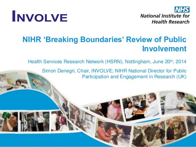 Update on NIHR Strategic Review of Public Involvement in Research 2014 'Breaking Boundaries'