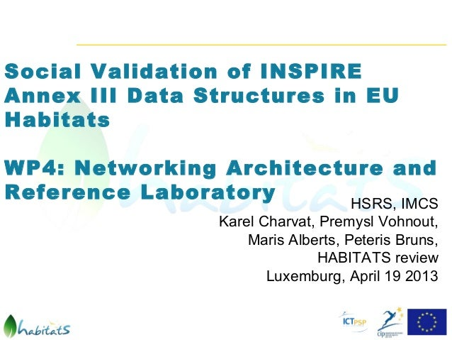 Social Validation of INSPIREAnnex III Data Structures in EUHabitatsWP4: Networking Architecture andReference Laboratory   ...