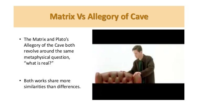 the cave and the matrix