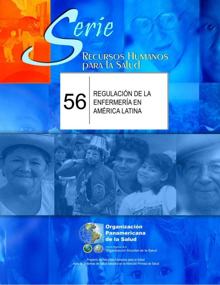 Serie HR   56                      REGULACIÓN DE LA                      ENFERMERÍA EN                      AMÉRICA LATINA...