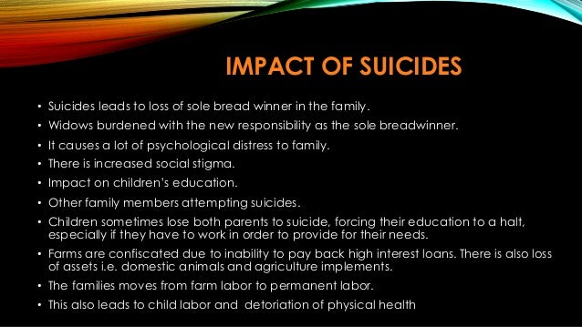 the negative effect of suicide on family and society This section details the social effects of unemployment, debt, suicides, class   these terrible deaths took there toll on the deceased family in terms of grief, loss   community and poor health which all lead to the negative social effects of the  era  of inequality as people were treated as undervalued members of society.
